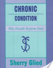 Chronic Condition: Why Health Reform Fails