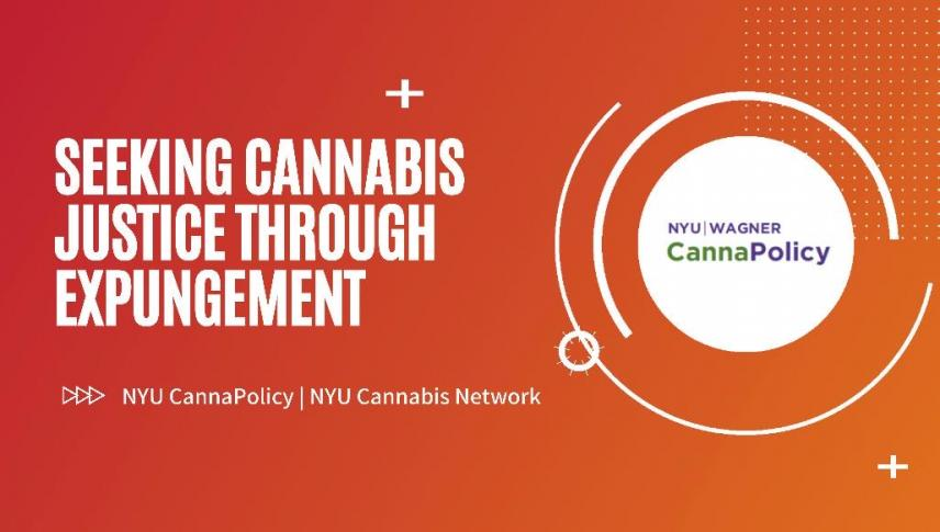 NYU CannaPolicy: Seeking Cannabis Justice through Expungement