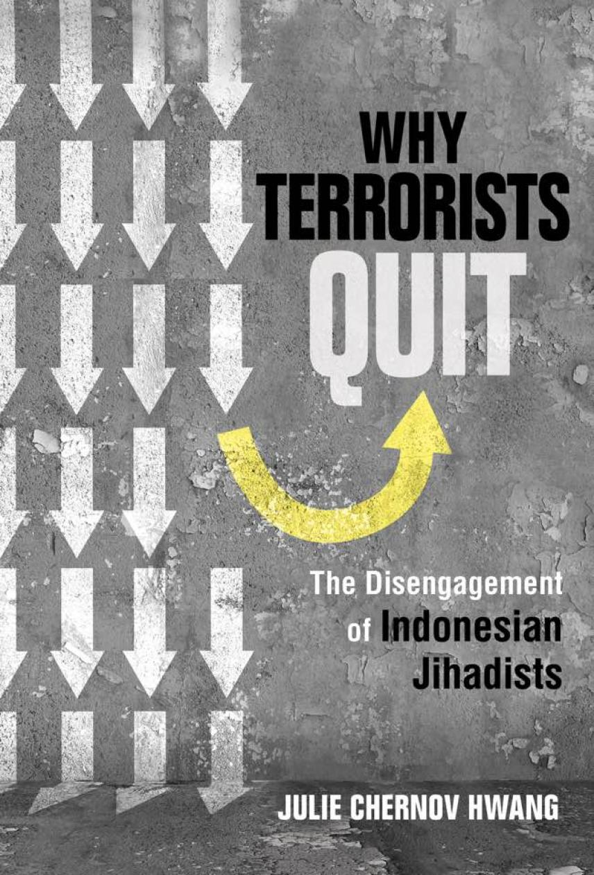 Why Terrorists Quit: the Disengagement of Indonesian Jihadists,