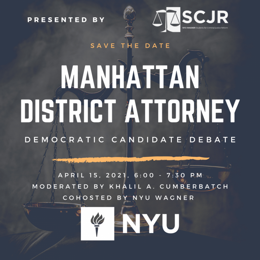 Save the Date: Manhattan District Attorney Democratic Candidate Debate, April 15, 2021, 6:00 pm - 7:30 pm