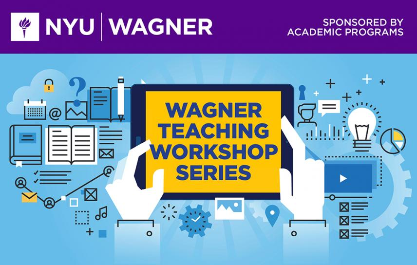 Wagner Teaching Workshop Series