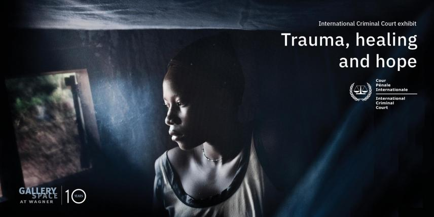 "International Criminal Court exhibit ""Trauma, healing and hope"" at NYU's Gallery Space at Wagner"